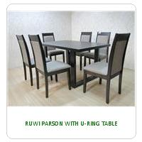 RUWI PARSON WITH U-RING TABLE